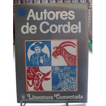 Livro - Autores De Cordel - Literatura Comentada