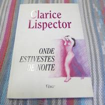 Livro Onde Estivestes De Noite - Clarice Lispector