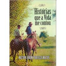 Livro Histórias Que A Vida Me Contou