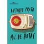 Livro Nu, De Botas De Antonio Prata - Novo