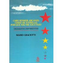 Livro Caro Senhor Arcanjo Cheio De Estrela Mário Graciotti