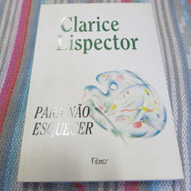 Livro Para Não Esquecer - Clarice Lispector