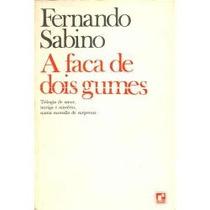 A Faca De Dois Gumes ( Fernando Sabino )