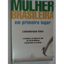 Livro-mulher Brasileira Em Primeiro Lugar-(novo-frete Grátis