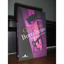 Livro: Borralheiro Minha Viagem Pela Casa -- Carpinejar