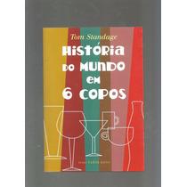 História Do Mundo Em 6 Copos Livro Tom Standage - Cod1