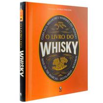 O Livro Do Whisky - Guia Dos Melhores Whiskies Do Mundo