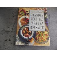 Grandes Receitas Para Uma Boa Saúde Reader´s Digest Livro