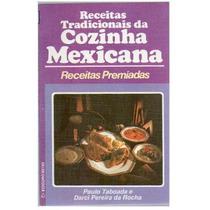 Cozinha Comida Mexicana Receitas Tradicionais Premiadas Novo