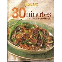 30 Minutes Or Less Cookbook - Editors Of Sunset Books