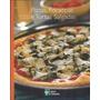 Pizzas, Focaccias E Tortas Salgadas - A Grande Cozinha