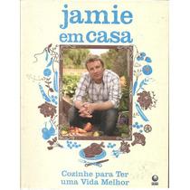 Livro Jamie Oliver - Jamie Em Casa - 100 Receitas, Culinaria