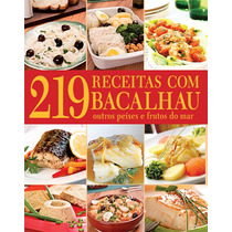 219 Receitas Com Bacalhau Outros Peixes E Frutos Do Mar
