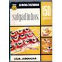 Livro De Receitas - A Boa Cozinha - Salgadinhos - Ai
