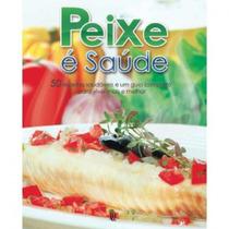 Livro Peixe É Saúde 50 Receitas Saudáveis Editora J B C