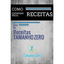 Livro De Receitas Tamanho Zero - Café, Almoço E Sobremesa