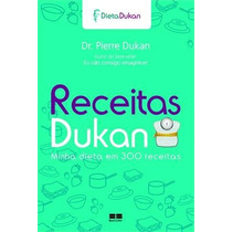 Receitas Dukan - Minha Dieta Em 300 Receitas Livro Emagrecer