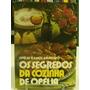 Livros - Os Segredos Da Cozinha De Ofélia - Ofélia Ramos A