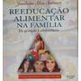 Reeducação Alimentar Na Família - Joselaine Stürmer Vozes ()