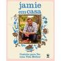 Livro Jamie Oliver Em Casa - Cozinha Culinaria