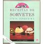 Receitas De Sorvetes - Lígia Junqueira - Frete Grátis