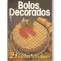Culinária - Bolos Decorados Nº 22 - 23 Idéias Bem Doces