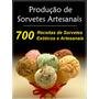 700 Receitas De Sorvetes Exóticos E Artesanais - Download