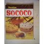 Livro - Receitas Socôco - Doces, Salgados, Tortas, Bebidas