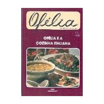Ofelia E A Cozinha Italiana Ofelia - Ofelia E A Cozinha Ital