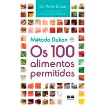 Método Dukan: Os 100 Alimentos Permitidos Pierre Dukan