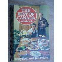 Livro - The Best Of Canada Cookbook Tony Roldan E Jim White