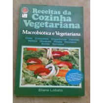 Livro - Receitas Da Cozinha Vegetariana - Eliane Lobat