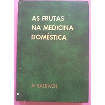 A Balbach As Frutas Na Medicina Domestica Capa Dura