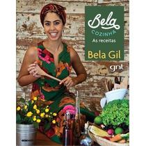 Bela Cozinha - As Receitas Livro Gela Gil Gnt