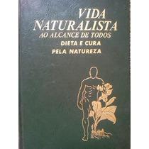 Vida Naturalista Ao Alcance De Todos Dieta E Cura Natureza