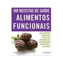 Livro - 100 Receitas De Saúde Alimentos Funcionais - Janet