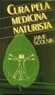 Cura Pela Medicina Naturista, Jaime Scolnik