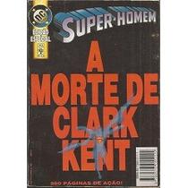 Super-homem - Edição Especial - A Morte De Clark Kent