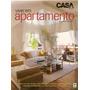 Casa Claudia Especial Viver Em Apartamento