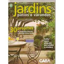 Casa Claudia Especial Jardins, Pátios E Varandas