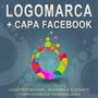 Logomarca - Logotipo - Logo Profissional + Capa Facebook