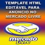 Template Editavel Html P/ Anuncio Mercado Livre
