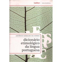 Dicionário Etimológico Da Língua Portuguesa - Frete Grátis