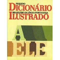 Pequeno Dicionario Brasileiro Da Língua Portuguesa Ilustrado