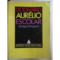 Dicionário Aurélio Escolar Da Língua Portuguesa