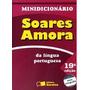 Minidicionario Lingua Portuguesa Soares Amora - Saraiva