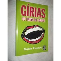 * Livro - Girias De Todas As Tribos - Dicionario Português