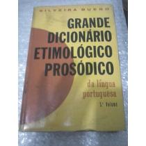 Grande Dicionário Etimológico Prosódico - 5º Vol - Silveira