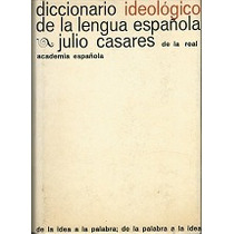 Diccionario Ideólogico De La Lengua Española - Julio Casares