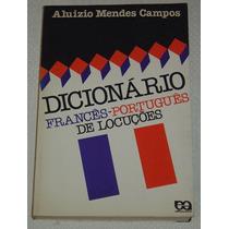 Dicionario Frances Portugues De Locuções Aluizio Mend Livro